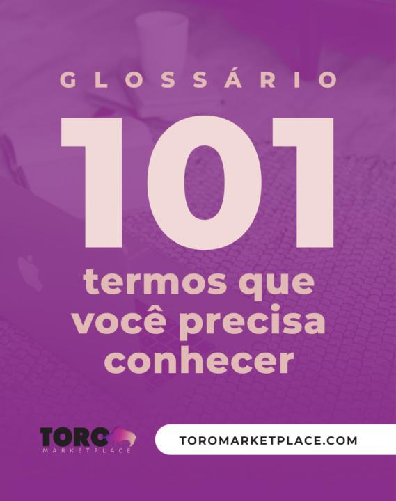 Glossário: 101 termos que você precisa conhecer